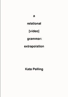 A Relational Video Grammar: Extrapolation by Kate Pelling
